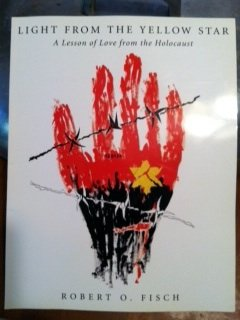 9780964489608: Light from the Yellow Star: A Lesson of Love from the Holocaust