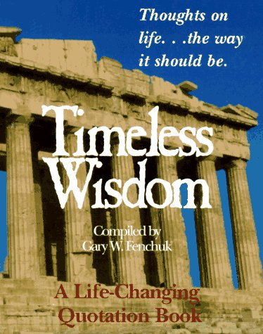 9780964490215: Timeless Wisdom: Thoughts on Life...the Way It Should Be