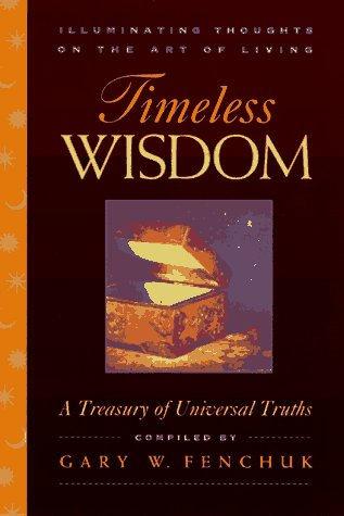 9780964490239: Timeless Wisdom: Illuminating Thoughts on the Art of Living: A Treasury of Universal Truths
