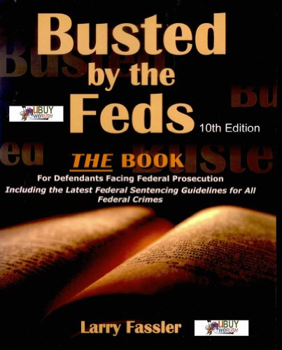 9780964490857: Busted by the Feds: A Manual for Defendants Facing Federal Prosecution