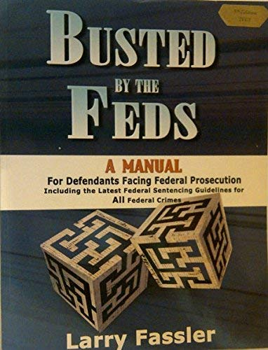 9780964490864: Busted by the Feds: A Manual for Defendants Facing Federal Prosecution