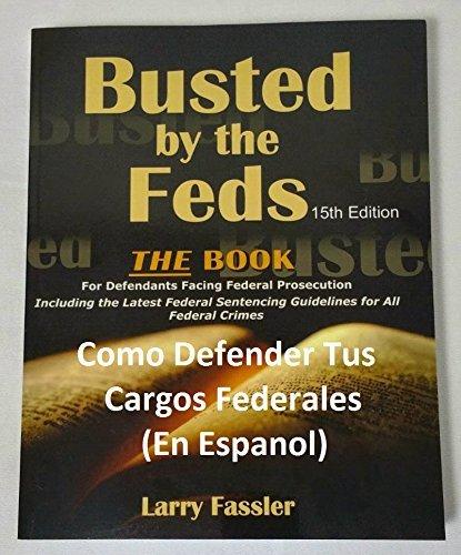 9780964490871: Como Defender Tus Cargos Federales: Manual Para Acusados Arrestados Por Los Federales