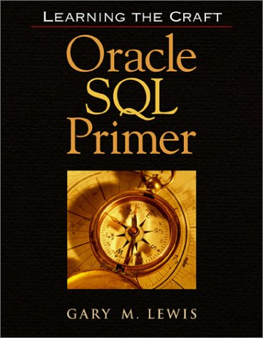 9780964491250: Oracle SQL Primer: Learning the Craft