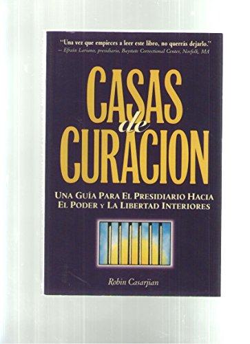 Casa De Curacion.una Guia Para El Presidiario