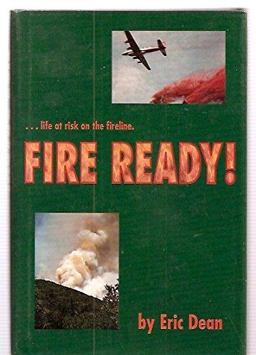 9780964494558: Fire Ready!