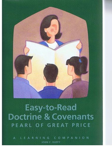 Easy-to-read Doctrine & Covenants and Pearl of Great Price (A Learning Companion.): John C. ...