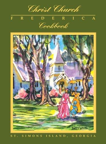 9780964497306: Christ Church Frederica Cookbook: Christ Church, Frederica