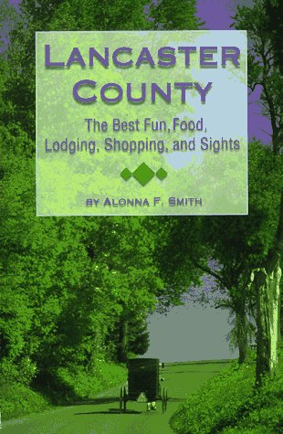 9780964497511: Lancaster County: The Best Fun, Food, Lodging, Shopping and Sights