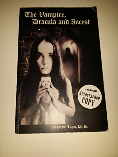 The Vampire, Dracula and Incest: The Vampire Myth, Stoker's Dracula, and Psychotherapy of ...
