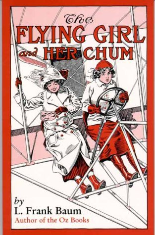 9780964498853: The Flying Girl and Her Chum