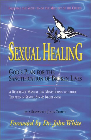 Sexual Healing : God's Plan for the: David K. Foster