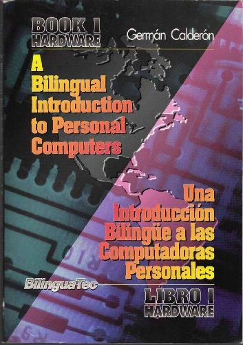 A Bilingual Introduction to Personal Computers: Book: Calderon, German