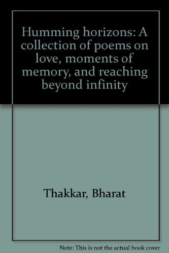 Humming horizons: A collection of poems on love, moments of