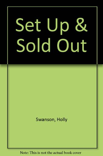 Set up and Sold Out : Find: Holly Swanson