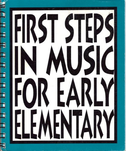9780964511934: First Steps in Music for Early Elementary: The Curriculum