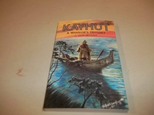 Kayhut: A Warrior's Odyssey: Metcalf, John