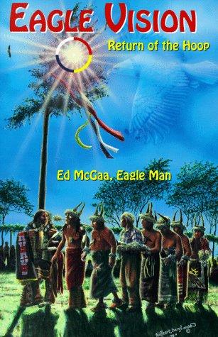 Eagle Vision: Return of the Hoop: McGaa, Ed {Eagle Man}