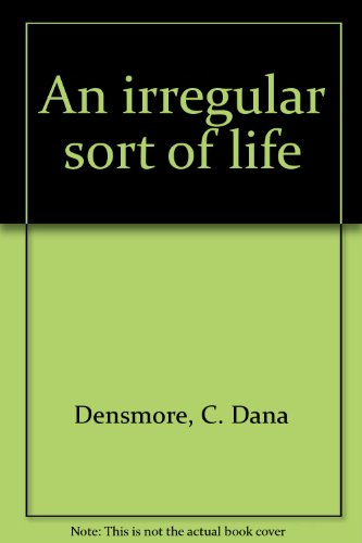 An Irregular Sort of Life