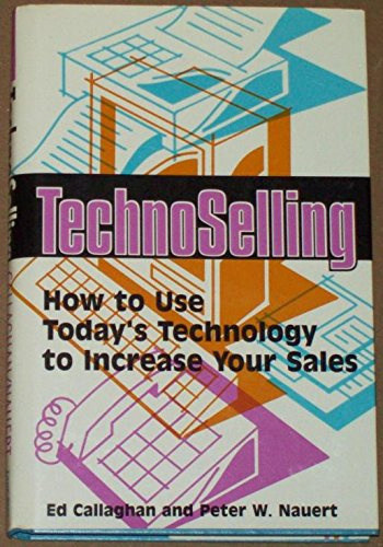 9780964522503: Technoselling: How to Use Today's Technology to Increase Your Sales
