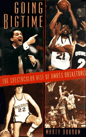 9780964525016: GOING BIGTIME: the Spectacular Rise of Umass Basketball