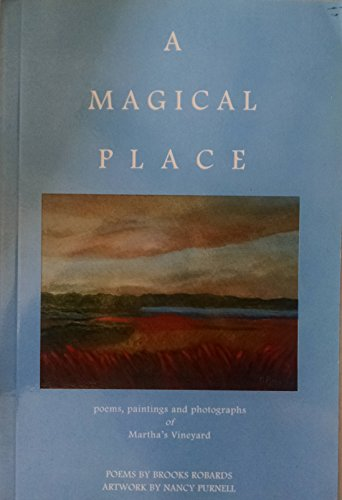 9780964525023: A magical place: Poems, paintings and photographs of Martha's Vineyard