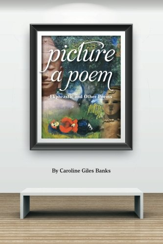 9780964525474: Picture a Poem: Ekphrastic and Other Poems