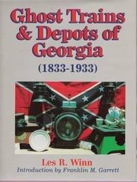 GHOST TRAINS AND DEPOTS OF GEORGIA: Les R. Winn