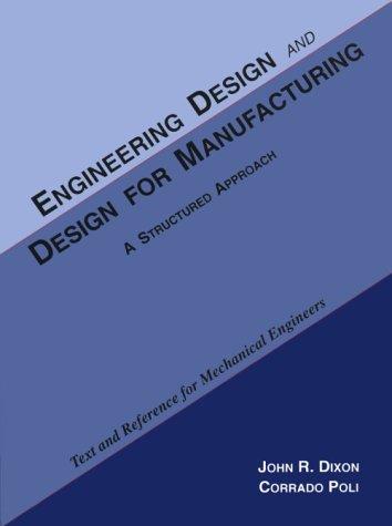 Engineering Design & Design for Manufacturing: A: John Dixon, Corrado