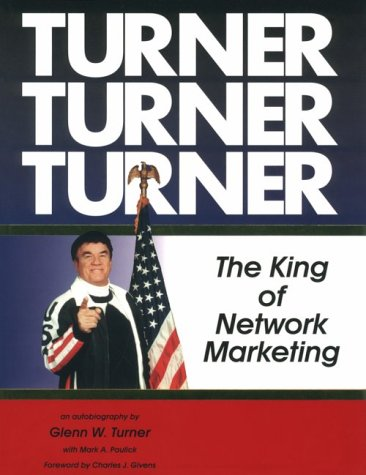 Turner-Turner-Turner: The King of Network Marketing ****SIGNED****