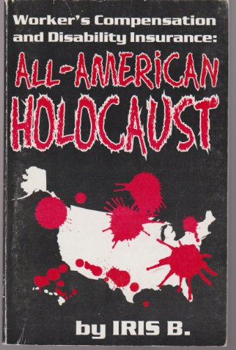 All-American Holocaust: Worker's Compensation and Disability Insurance