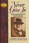9780964539617: Never Give In: The Extraordinary Character of Winston Churchill