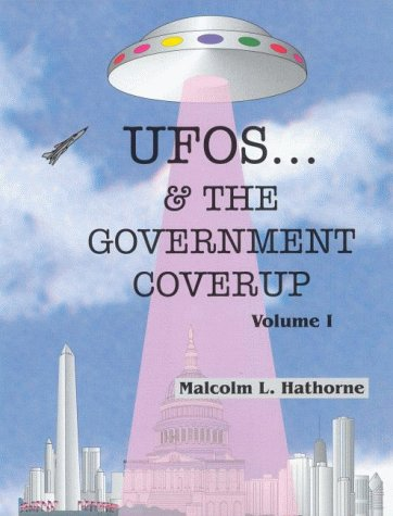 UFOs and the Government Coverup: Hathorne, Malcolm L.