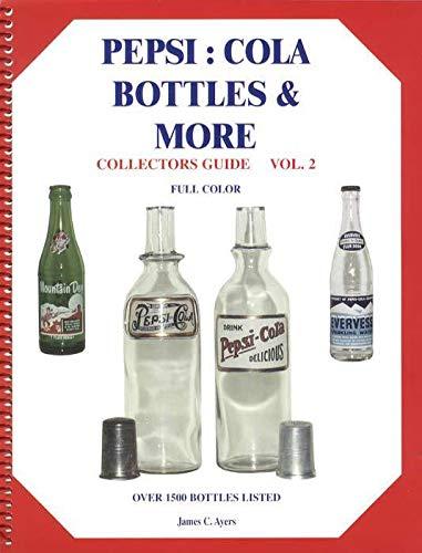 9780964544314: Pepsi-Cola Bottles & More, Collectors Guide, Vol. 2