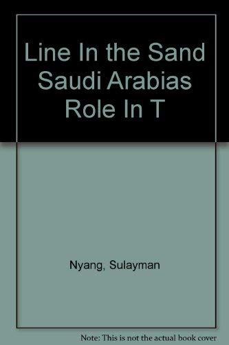 9780964548602: Line In the Sand Saudi Arabias Role In T