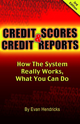 9780964548640: Credit Scores & Credit Reports: How The System Really Works, What You Can Do