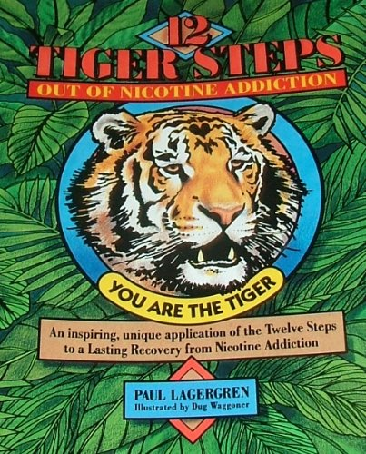 9780964549241: The 12 Tiger Steps Out of Nicotine Addiction: A Step Study Guide for Nicotine Addiction Recovery