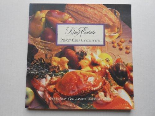 9780964550001: King Estate Pinot Gris Cookbook