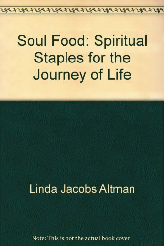 9780964551008: Soul Food: Spiritual Staples for the Journey of Life