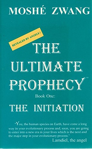 9780964551909: The Ultimate Prophecy: The Initiation
