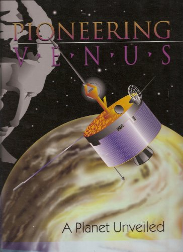 Pioneer Venus: A Planet Unveiled (0964553708) by Richard O. Fimmel; Lawrence Colin; Eric Burgess