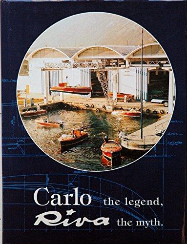 9780964554832: Carlo Riva, The Legend, The Myth