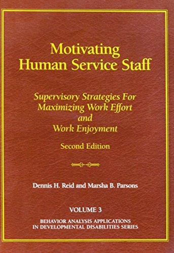 9780964556201: Motivating human service staff: Supervisory strategies for maximizing work effort and work enjoyment