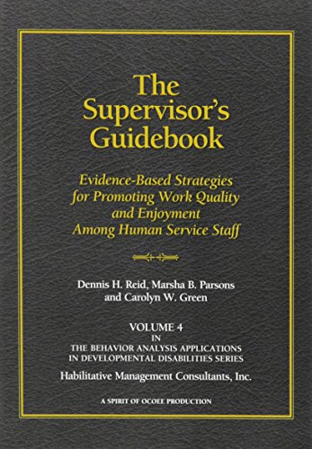 The Supervisor's Guidebook: Evidence-Based Strategies for Promoting: Reid, Dennis H.;