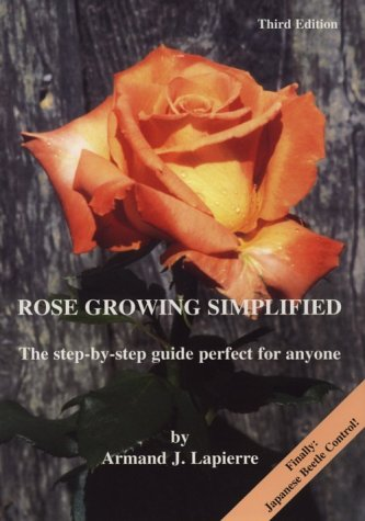 Rose Growing Simplified: Lapierre, Armand J.