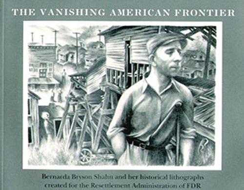 The Vanishing American Frontier: Bernarda Bryson Shahn