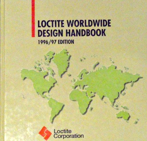 Loctite Worldwide Design Handbook 97ED: Corporation, Locite