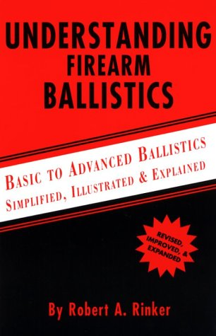 9780964559844: Understanding Firearm Ballistics: Basic to Advanced Ballistics, Simplified, Illustrated and Explained.