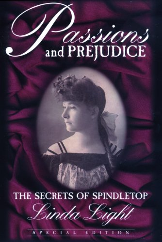 9780964561724: Passions and Prejudice : The Secrets of Spindletop