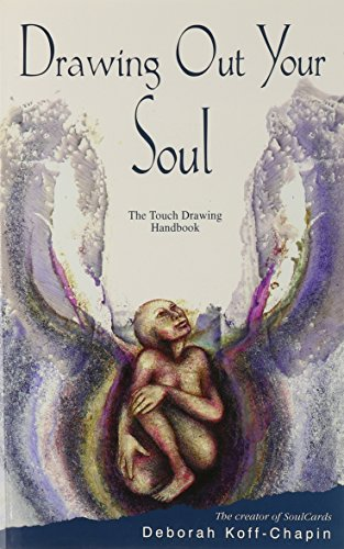 9780964562325: Drawing Out Your Soul: The Touch Drawing Handbook