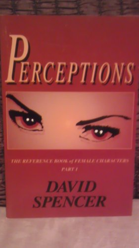 Perceptions (The Reference Book of Female Characters, Part 1): David Spencer